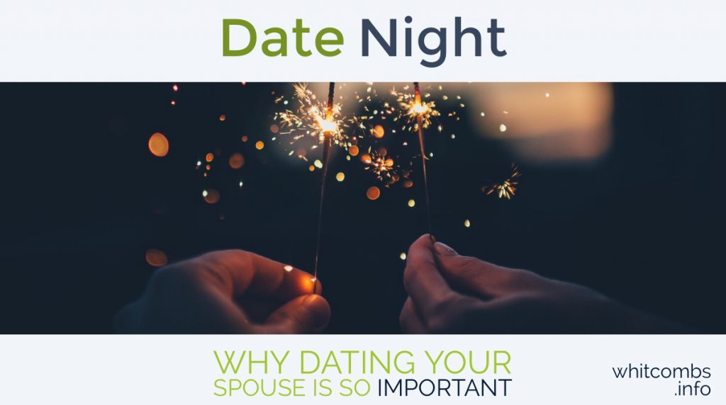Date Night: Why Dating Your Spouse is So Important