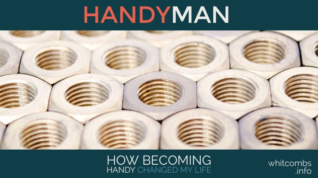 HandyMan: How Becoming Handy Changed My Life
