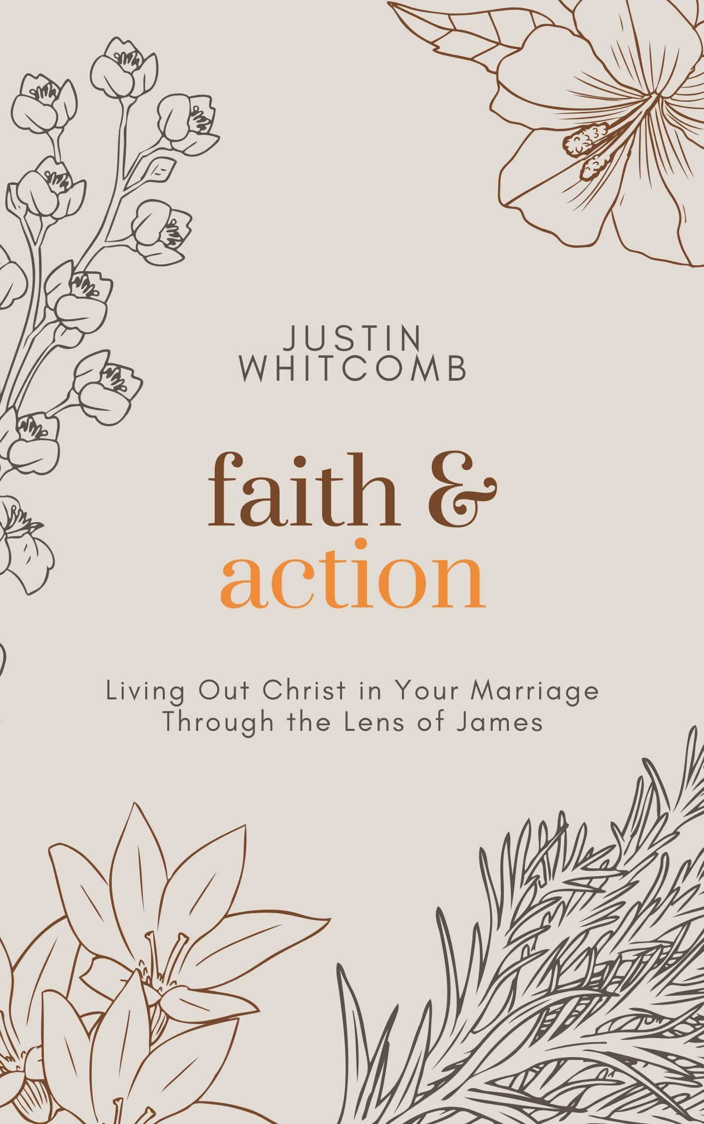 Faith and Action: Living Out Christ in Your Marriage Through the Lens of James